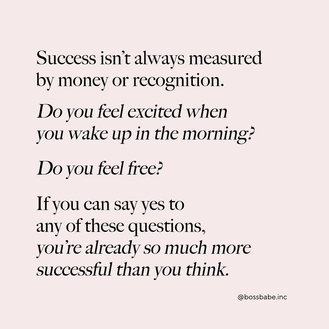 Success isn't always measure by money or recognition - Boss Babe quote from Instagram