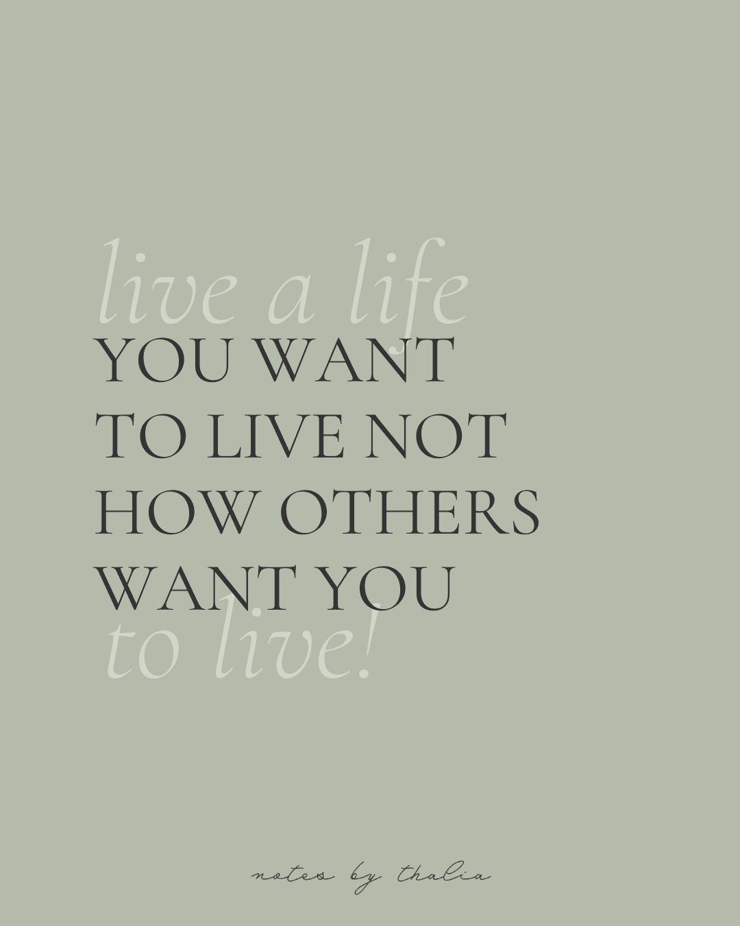 Life lesson number 11. Live a life you want to live not how others want you to live. Quote by notes by thalia