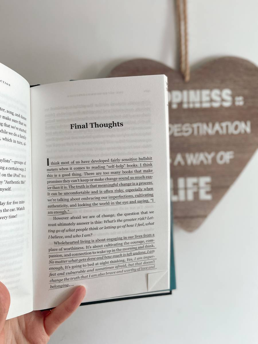 Final thoughts from The Gifts of Imperfection telling us that wholehearted living is about engaging in our lives from a place of worthiness.
