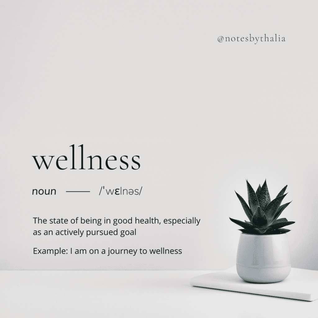 Definition of wellness used to support the blog post how to get started on a wellness journey that makes you feel good